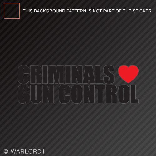 Criminals love gun control sticker die cut decal